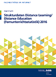 Cover: Strukturdaten Distance Learning / Distance Education (Fernunterrichtsstatistik) 2016