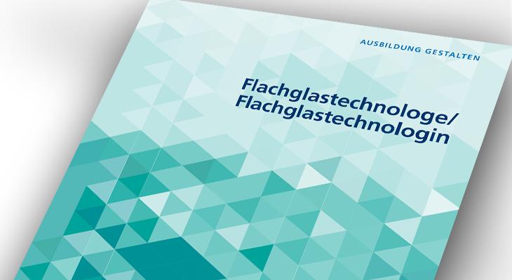 Umsetzungshilfe: Flachglastechnologe und Flachglastechnologin