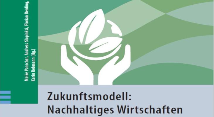 """Sammelband """"Zukunftsmodell - Nachhaltiges Wirtschaften"""""""