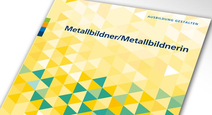 Umsetzungshilfe: Metallbildner/-in