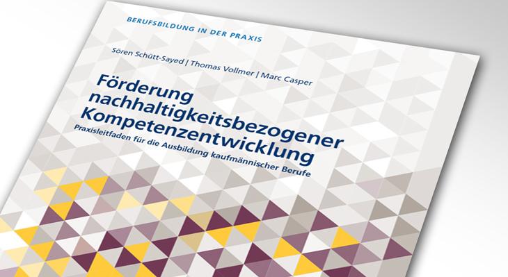 """Neue Praxishandreichung """"Förderung nachhaltigkeitsbezogener Kompetenzentwicklung"""""""