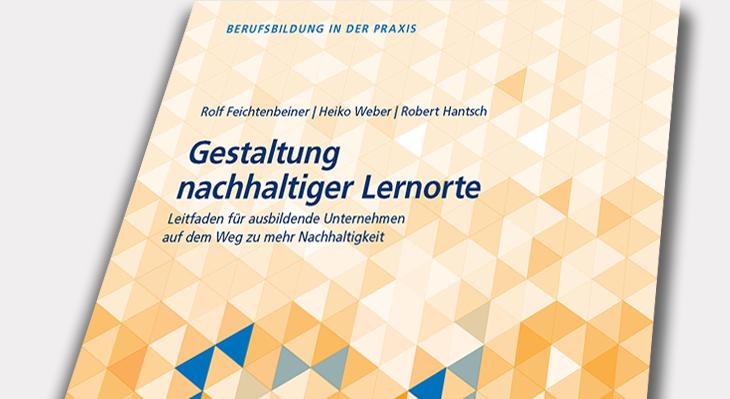 """Neue Praxishandreichung zur """"Gestaltung nachhaltiger Lernorte"""""""