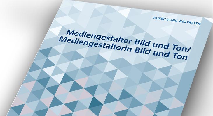 Umsetzungshilfe: Mediengestalter/ -in Bild und Ton