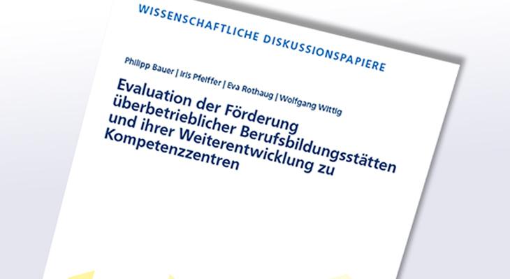 Evaluation der Förderung überbetrieblicher Berufsbildungsstätten (ÜBS) und ihrer Weiterentwicklung zu Kompetenzzentren