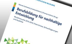 Berufsbildung für nachhaltige Entwicklung - Modellversuche 2010-2013: Erkenntnisse, Schlussfolgerungen, Ausblicke
