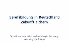"BIBB-Movie: ""Vocational Education and Training in Germany - Assuring the Future"""